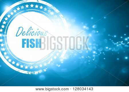 Blue stamp on a glittering background: Delicious fish sign