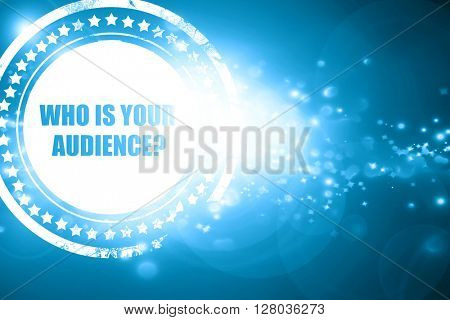 Blue stamp on a glittering background: who is your audience