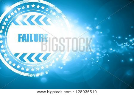 Blue stamp on a glittering background: Failure sign with some sm
