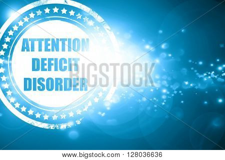 Blue stamp on a glittering background: Attention deficit disorde