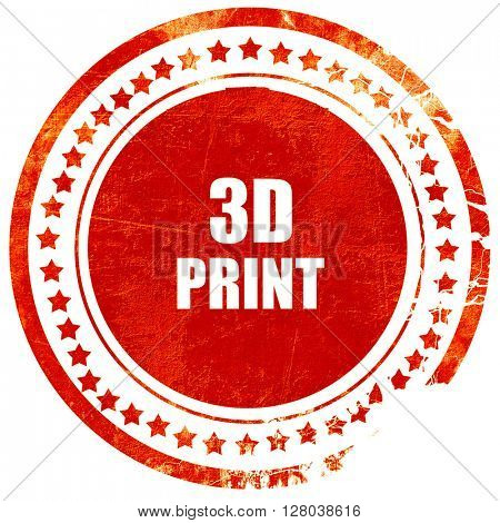 3d print, grunge red rubber stamp on a solid white background