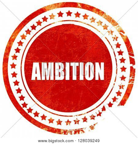 ambition, grunge red rubber stamp on a solid white background