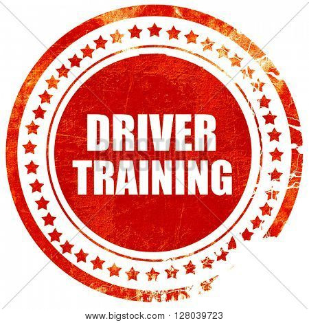 driver training, grunge red rubber stamp on a solid white backgr