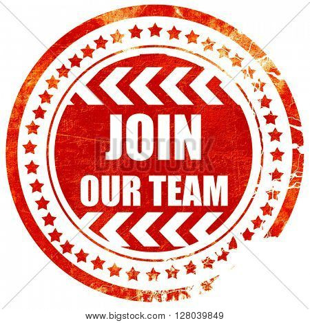 Join our team sign, grunge red rubber stamp on a solid white bac