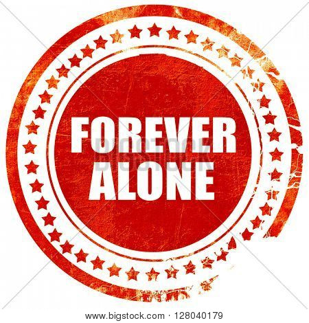 forever alone, grunge red rubber stamp on a solid white backgrou