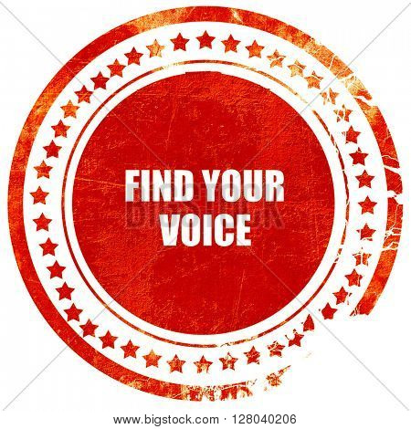 find your voice, grunge red rubber stamp on a solid white backgr