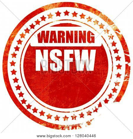 Not safe for work sign, grunge red rubber stamp on a solid white