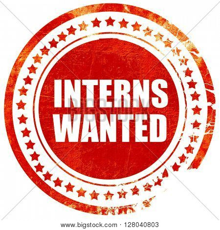 interns wanted, grunge red rubber stamp on a solid white backgro