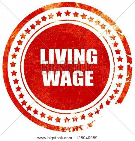 living wage, grunge red rubber stamp on a solid white background