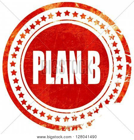 plan b, grunge red rubber stamp on a solid white background