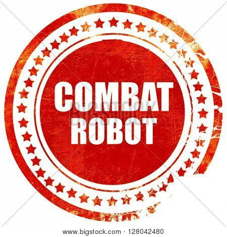combat robot sign background, grunge red rubber stamp on a solid