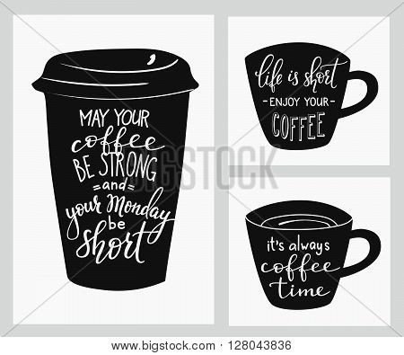 Quote lettering on coffee cup shape card set. Calligraphy style coffee quote. Coffee shop promotion motivation. Graphic design typography. May your coffee be stronng and your monday short. Coffee time