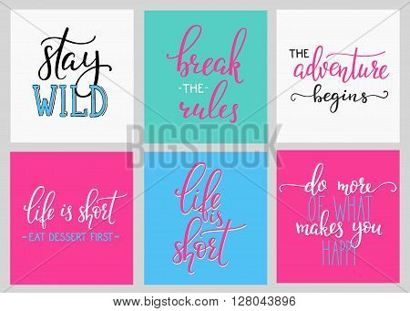 Lettering vector postcard quotes set. Motivational quote. Cute inspiration typography. Calligraphy graphic design element. Hand written sign. Break rules. Adventure begins. Do more Happy. Life short