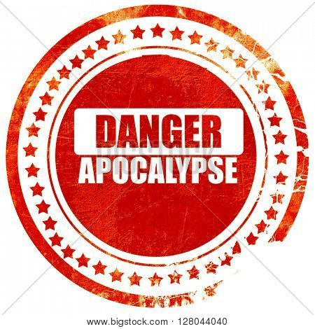 apocalypse danger background, grunge red rubber stamp on a solid