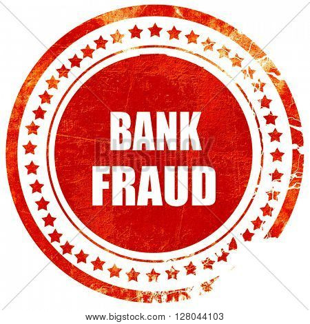 Bank fraud background, grunge red rubber stamp on a solid white