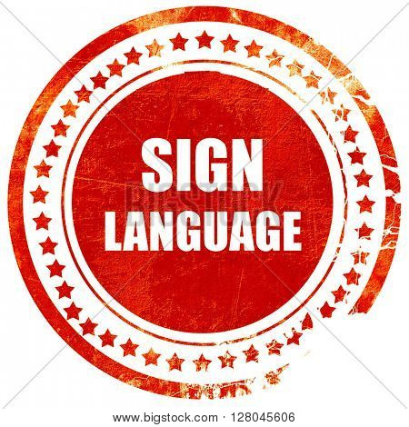 sign language background, grunge red rubber stamp on a solid whi