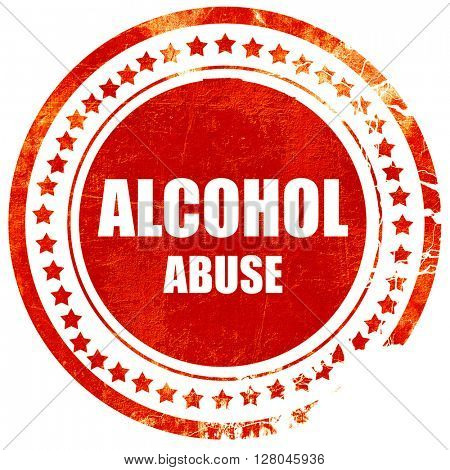 Alcohol abuse sign, grunge red rubber stamp on a solid white bac