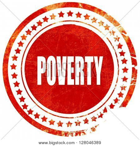 Poverty sign background, grunge red rubber stamp on a solid whit