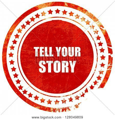 tell your story, grunge red rubber stamp on a solid white background