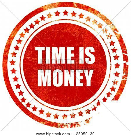 time is money, grunge red rubber stamp on a solid white backgrou
