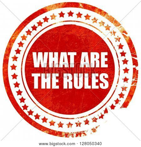 what are the rules, grunge red rubber stamp on a solid white bac