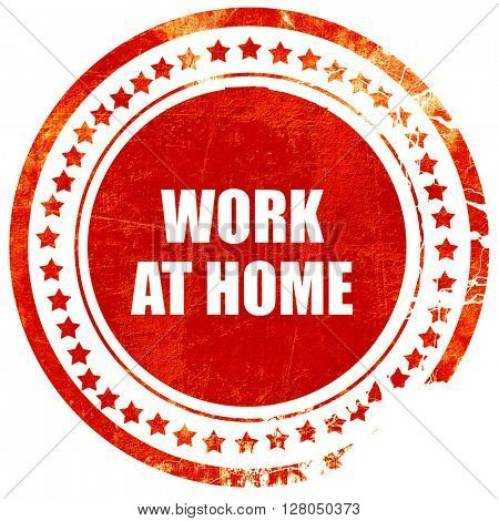 work at home, grunge red rubber stamp on a solid white backgroun