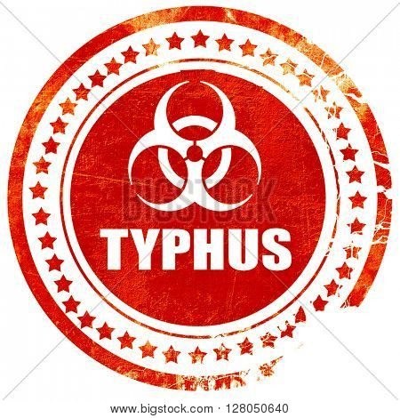 Typhus concept background, grunge red rubber stamp on a solid wh