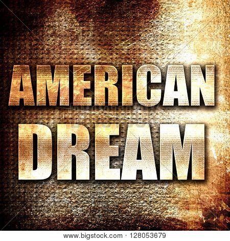american dream, written on vintage metal texture