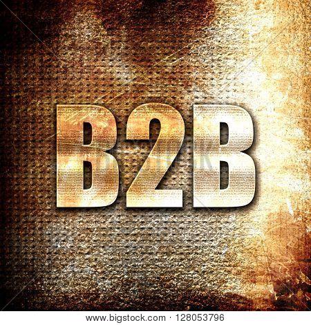 b2b, written on vintage metal texture