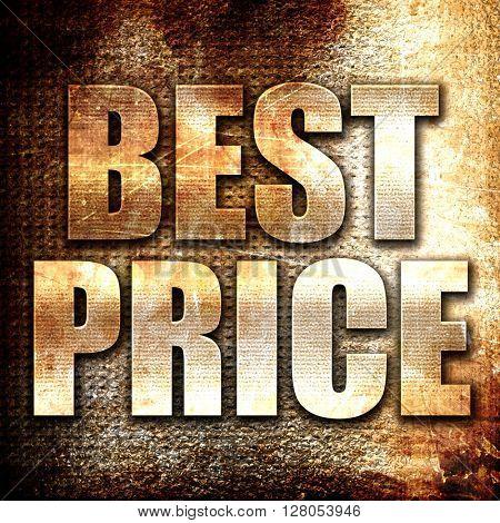 best price, written on vintage metal texture