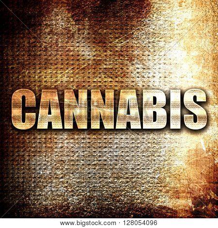 cannabis, written on vintage metal texture