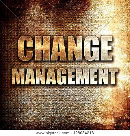 change management, written on vintage metal texture