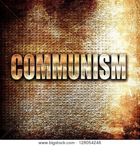 communism, written on vintage metal texture