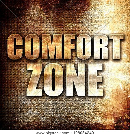 comfort zone, written on vintage metal texture