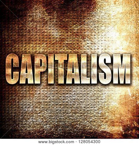 capitalism, written on vintage metal texture
