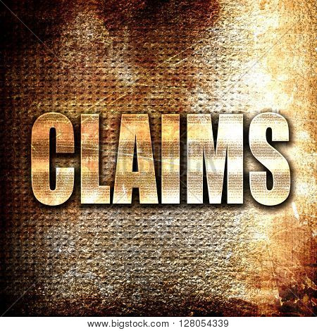 claims, written on vintage metal texture