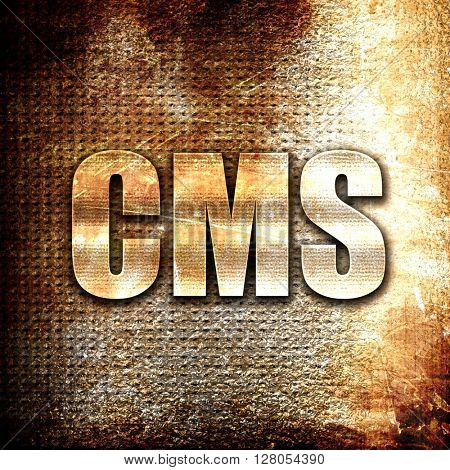 cms, written on vintage metal texture
