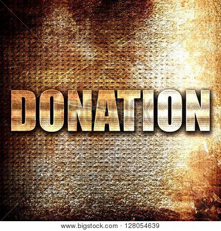 donation, written on vintage metal texture