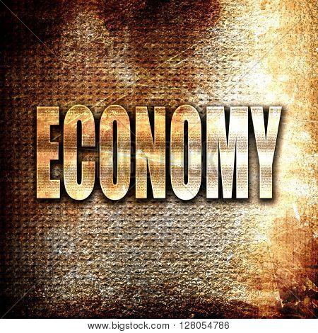 economy, written on vintage metal texture
