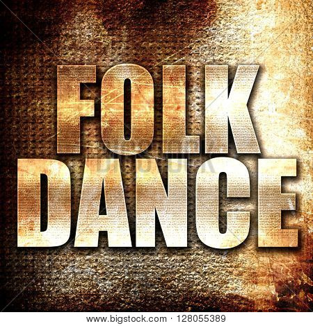 folk dance, written on vintage metal texture