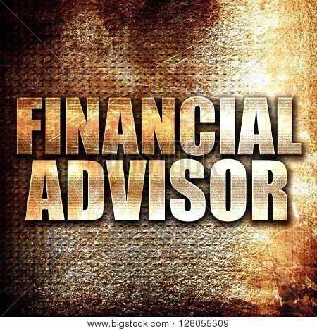 financial advisor, written on vintage metal texture