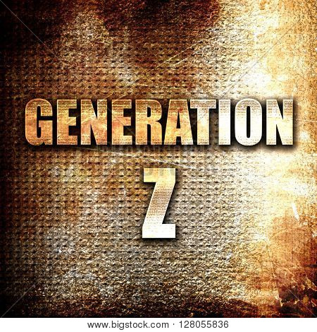 generation z, written on vintage metal texture