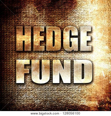 hedge fund, written on vintage metal texture