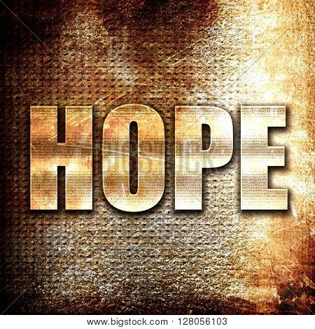 hope, written on vintage metal texture