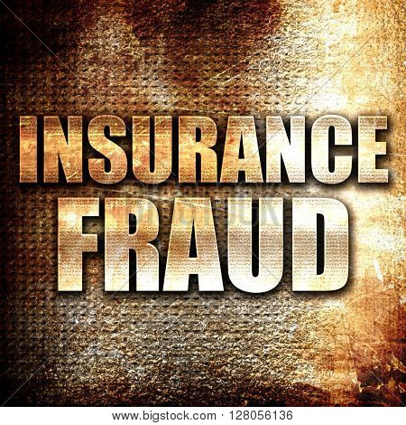 insurance fraud, written on vintage metal texture