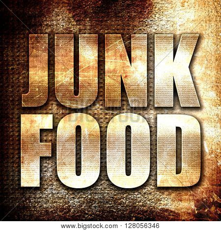 junk food, written on vintage metal texture