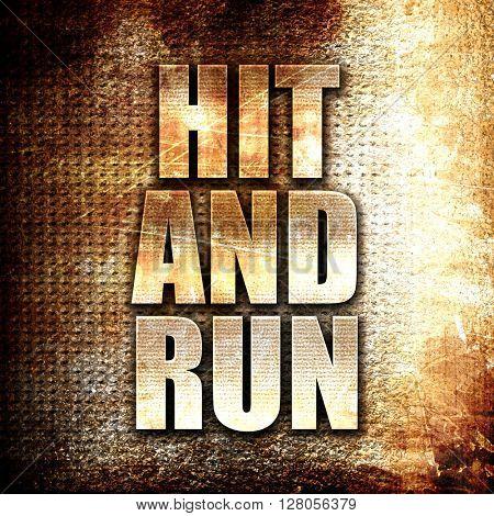 hit and run, written on vintage metal texture