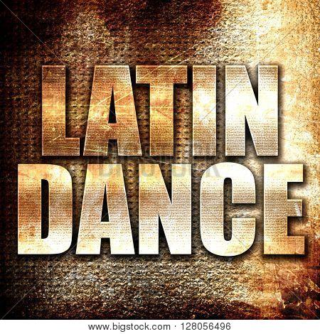 latin dance, written on vintage metal texture