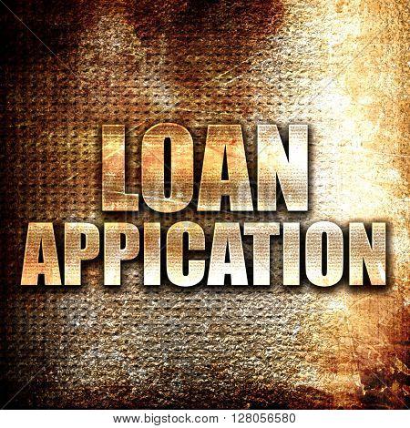 loan application, written on vintage metal texture