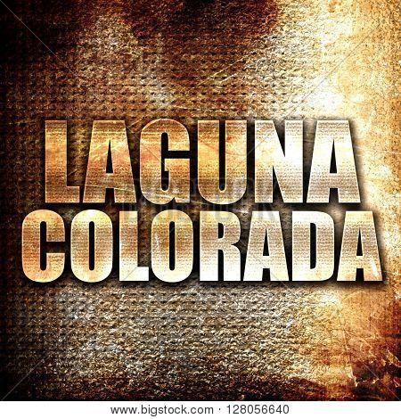 Laguna colorada, written on vintage metal texture